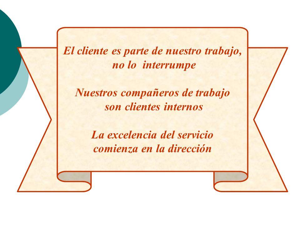 El cliente es parte de nuestro trabajo, no lo interrumpe