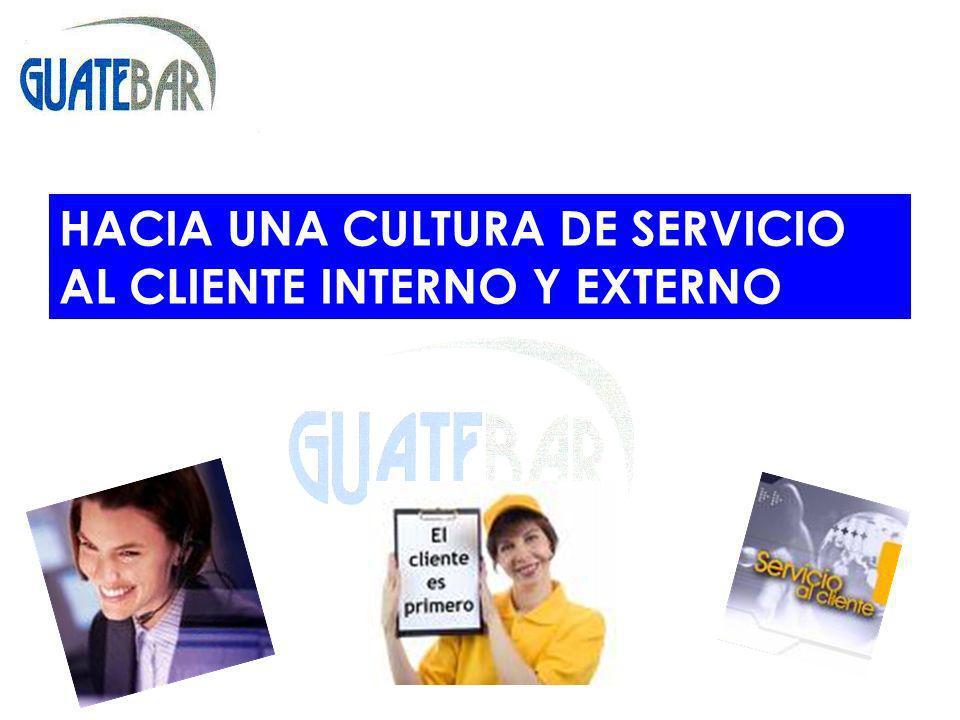 HACIA UNA CULTURA DE SERVICIO AL CLIENTE INTERNO Y EXTERNO