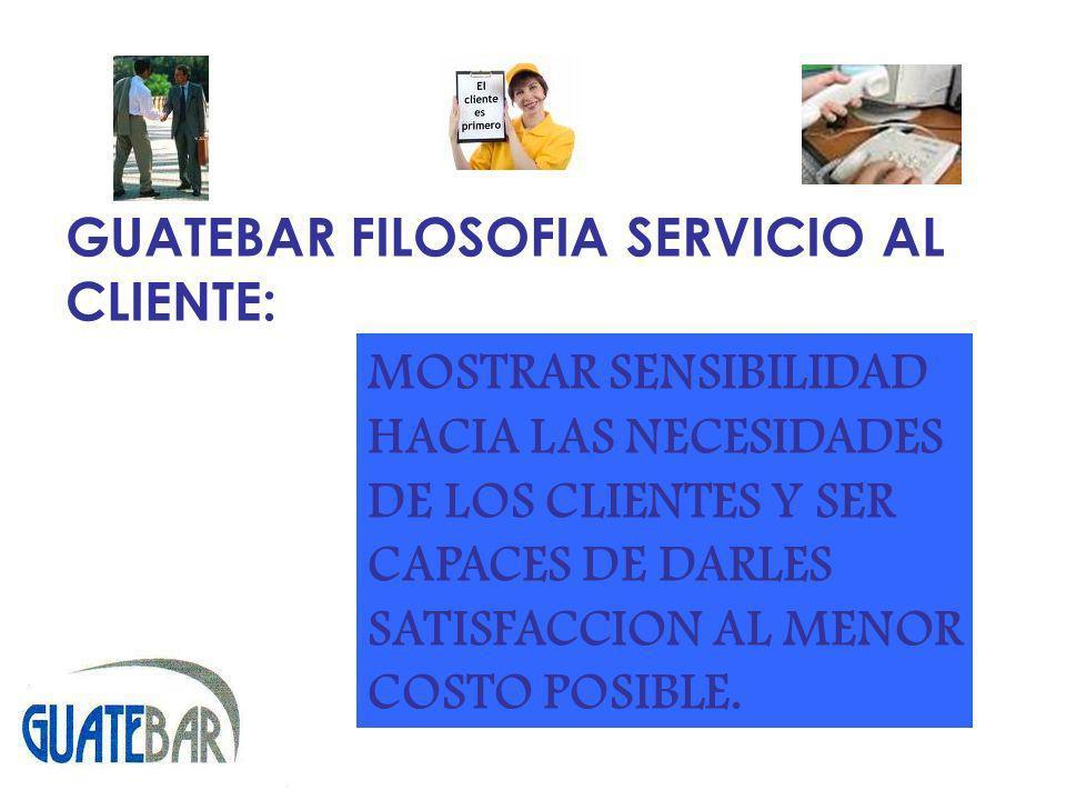 GUATEBAR FILOSOFIA SERVICIO AL CLIENTE: