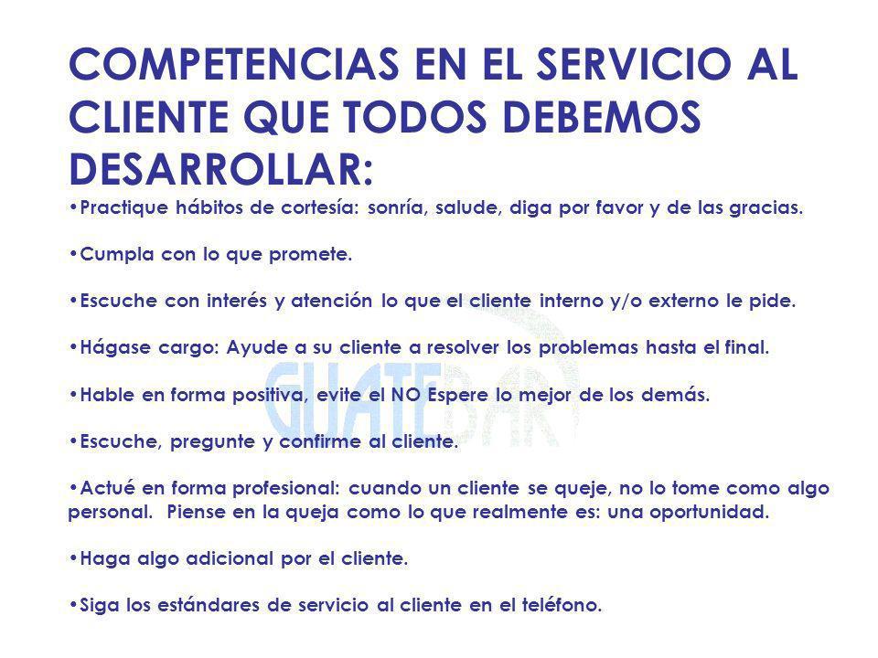 COMPETENCIAS EN EL SERVICIO AL CLIENTE QUE TODOS DEBEMOS DESARROLLAR: