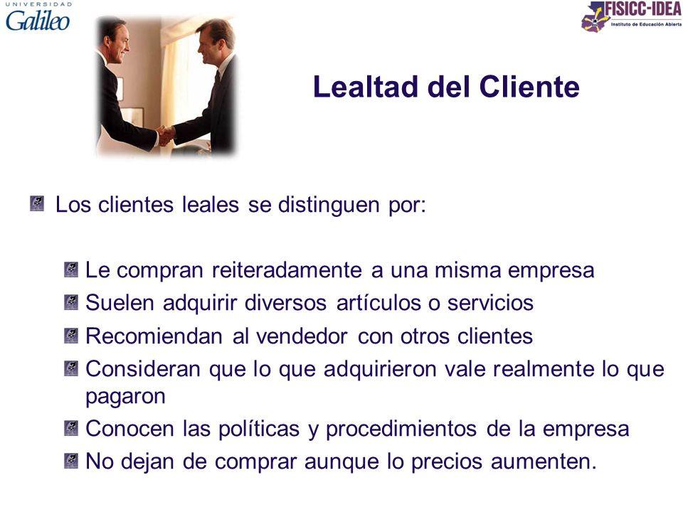 Lealtad del Cliente Los clientes leales se distinguen por: