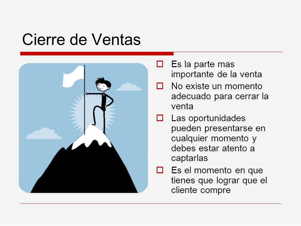 Cierre de Ventas Es la parte mas importante de la venta