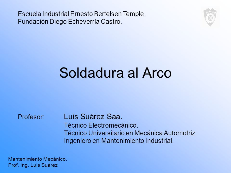 Soldadura al Arco Escuela Industrial Ernesto Bertelsen Temple.