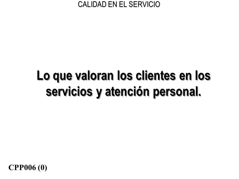 Lo que valoran los clientes en los servicios y atención personal.