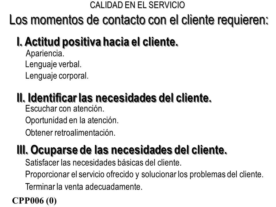 Los momentos de contacto con el cliente requieren: