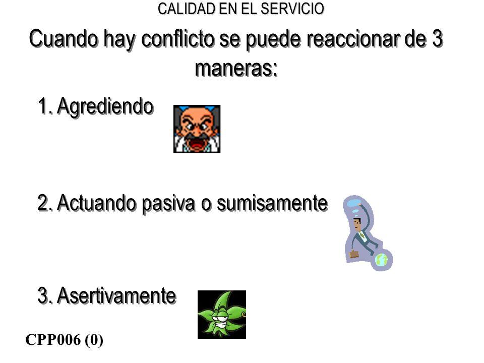 Cuando hay conflicto se puede reaccionar de 3 maneras:
