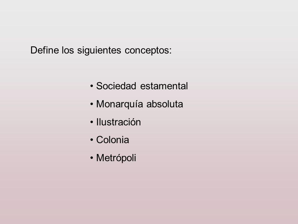 Define los siguientes conceptos: