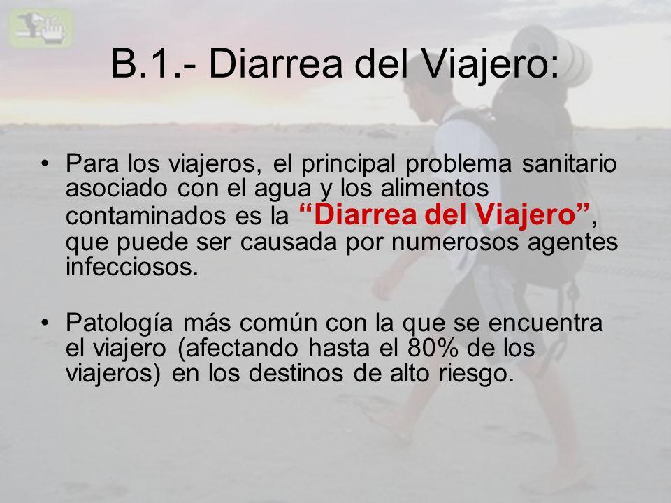 B.1.- Diarrea del Viajero: