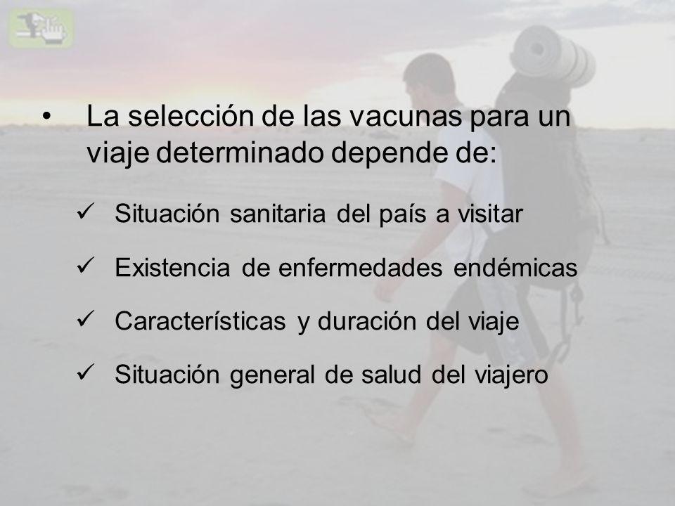 La selección de las vacunas para un viaje determinado depende de: