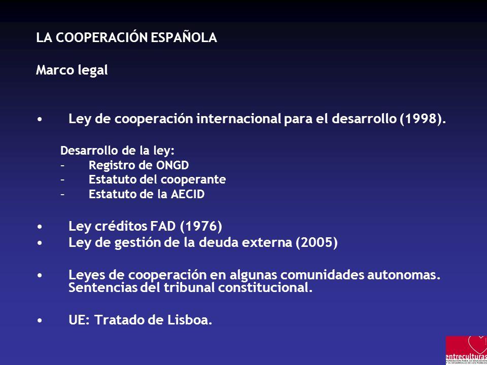 LA COOPERACIÓN ESPAÑOLA Marco legal