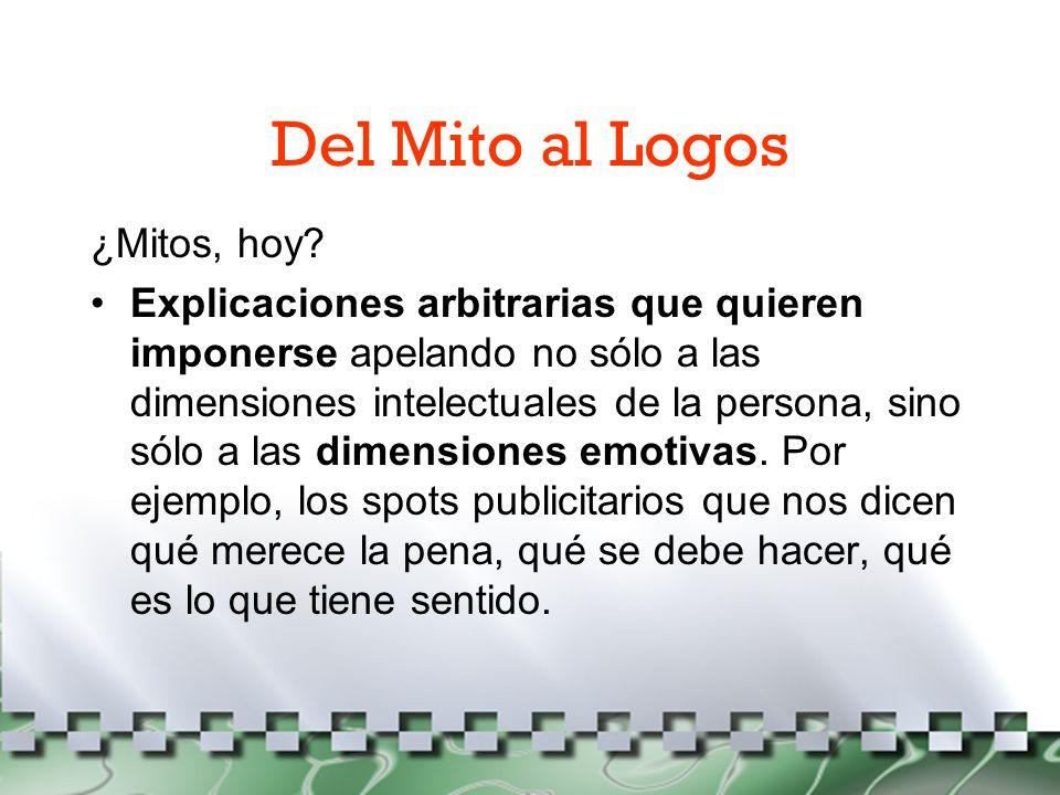 Del Mito al Logos ¿Mitos, hoy