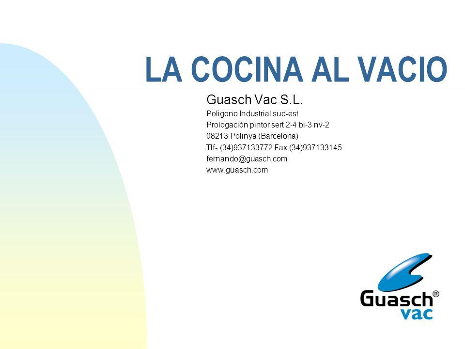 LA COCINA AL VACIO Guasch Vac S.L. Poligono Industrial sud-est
