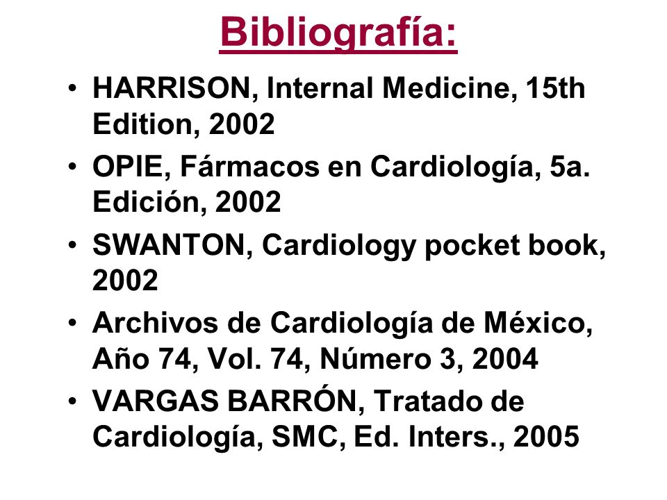 Bibliografía: HARRISON, Internal Medicine, 15th Edition, 2002