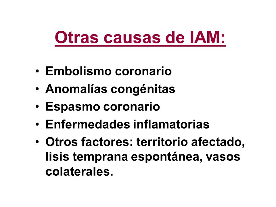 Otras causas de IAM: Embolismo coronario Anomalías congénitas