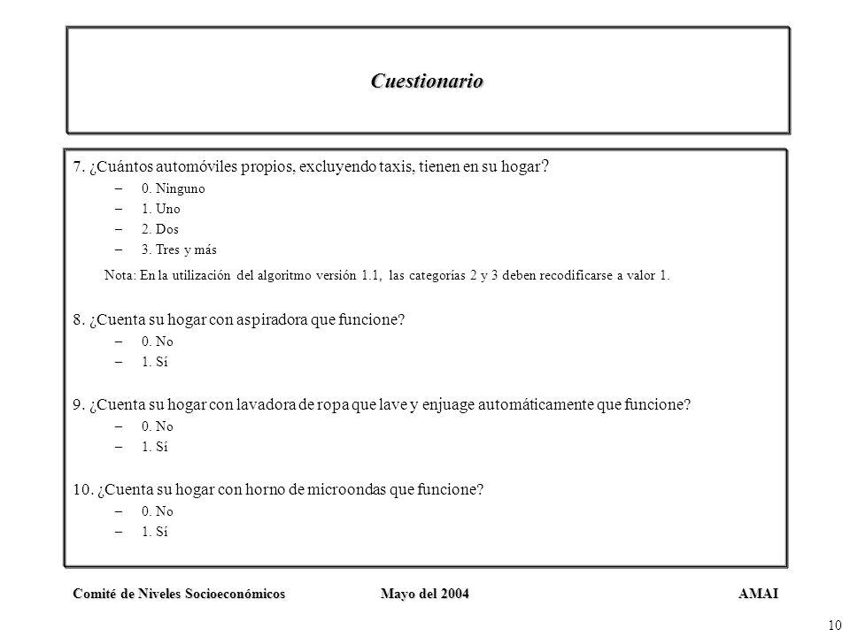 Cuestionario 7. ¿Cuántos automóviles propios, excluyendo taxis, tienen en su hogar 0. Ninguno. 1. Uno.