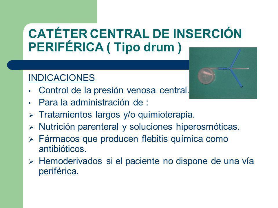 CATÉTER CENTRAL DE INSERCIÓN PERIFÉRICA ( Tipo drum )