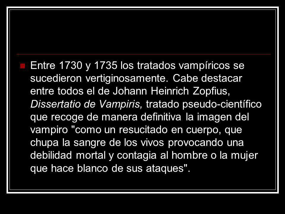 Entre 1730 y 1735 los tratados vampíricos se sucedieron vertiginosamente.