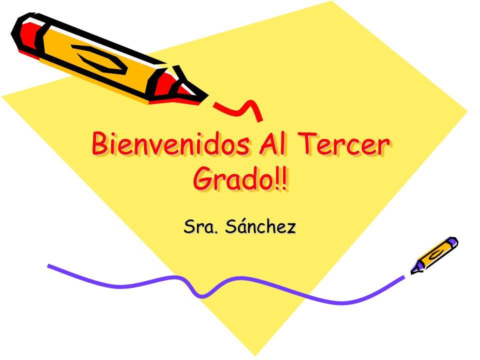 Bienvenidos Al Tercer Grado!!
