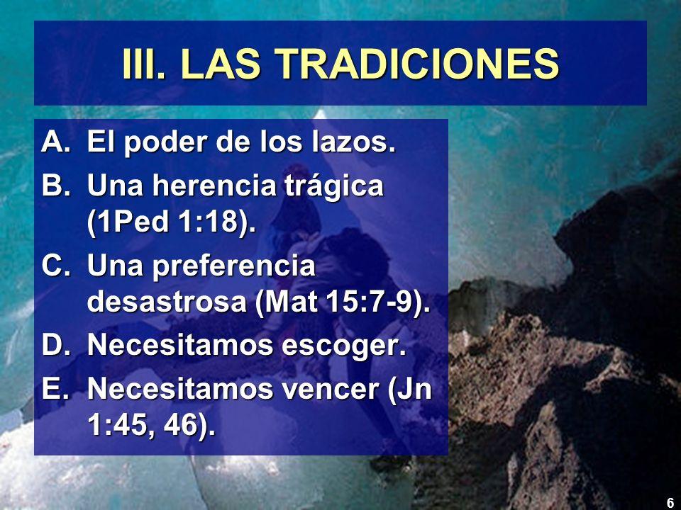 III. LAS TRADICIONES El poder de los lazos.