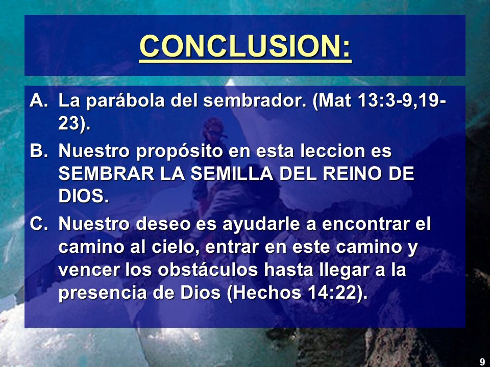 CONCLUSION: La parábola del sembrador. (Mat 13:3-9,19-23).
