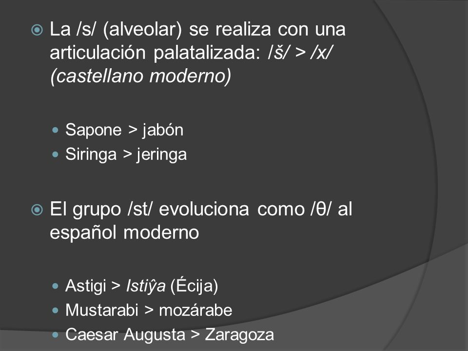 El grupo /st/ evoluciona como /θ/ al español moderno