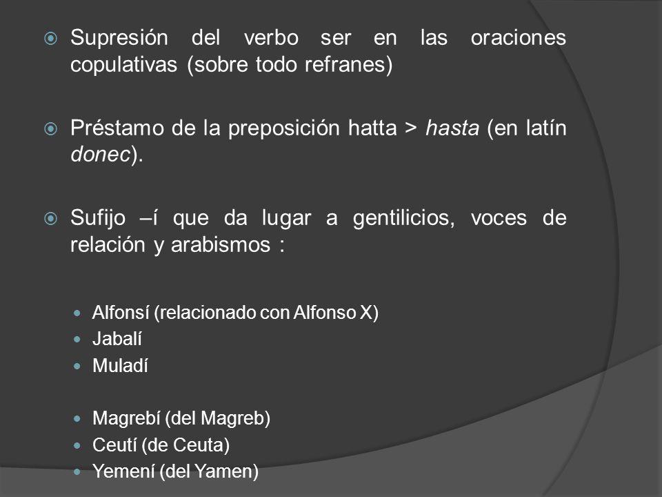 Préstamo de la preposición hatta > hasta (en latín donec).