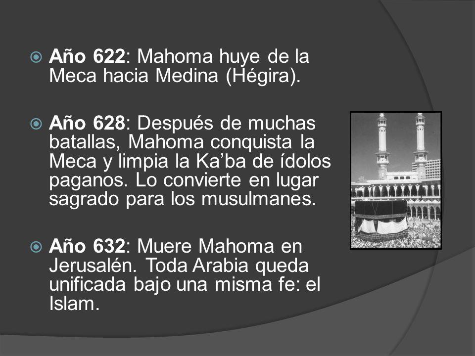 Año 622: Mahoma huye de la Meca hacia Medina (Hégira).