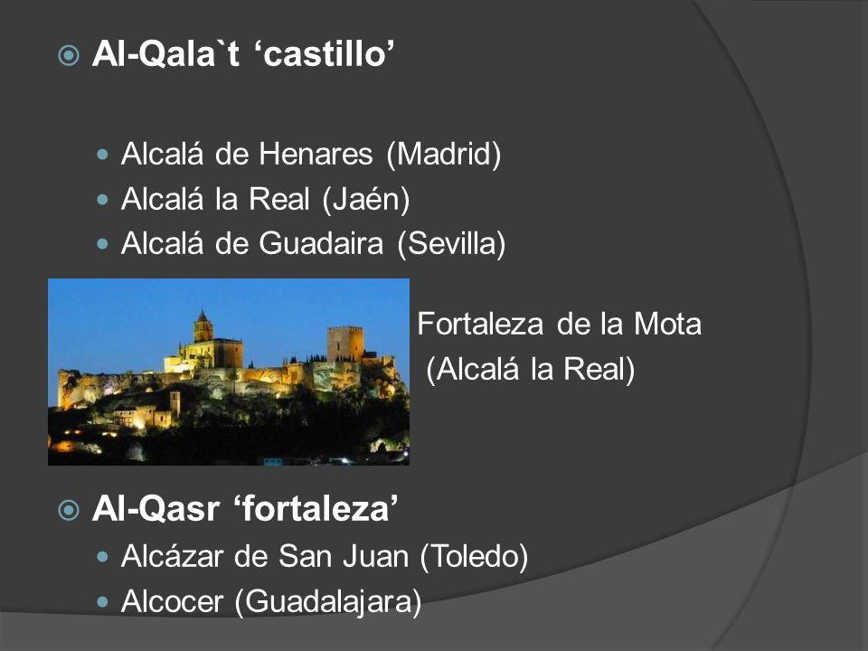 Al-Qala`t 'castillo' Al-Qasr 'fortaleza' Alcalá de Henares (Madrid)