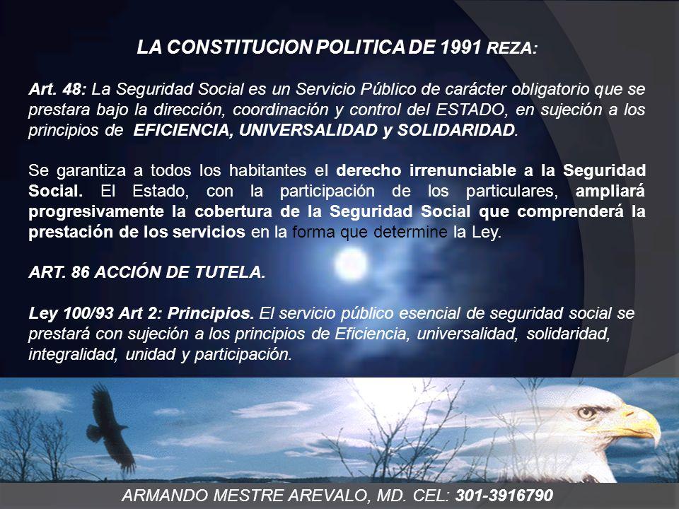 LA CONSTITUCION POLITICA DE 1991 REZA: