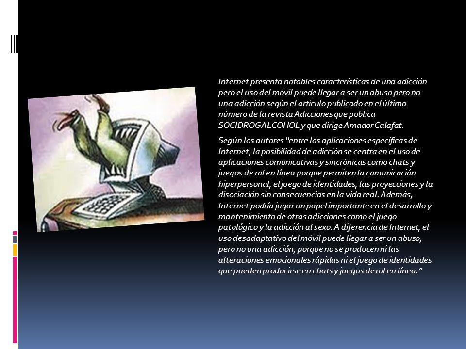 Internet presenta notables características de una adicción pero el uso del móvil puede llegar a ser un abuso pero no una adicción según el artículo publicado en el último número de la revista Adicciones que publica SOCIDROGALCOHOL y que dirige Amador Calafat.