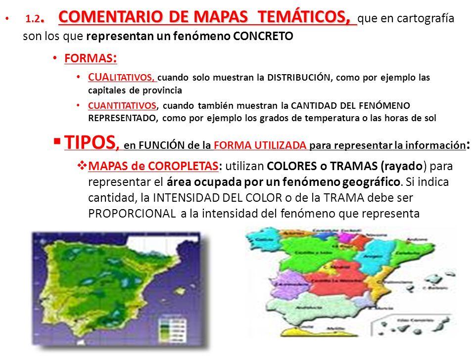 1.2. COMENTARIO DE MAPAS TEMÁTICOS, que en cartografía son los que representan un fenómeno CONCRETO