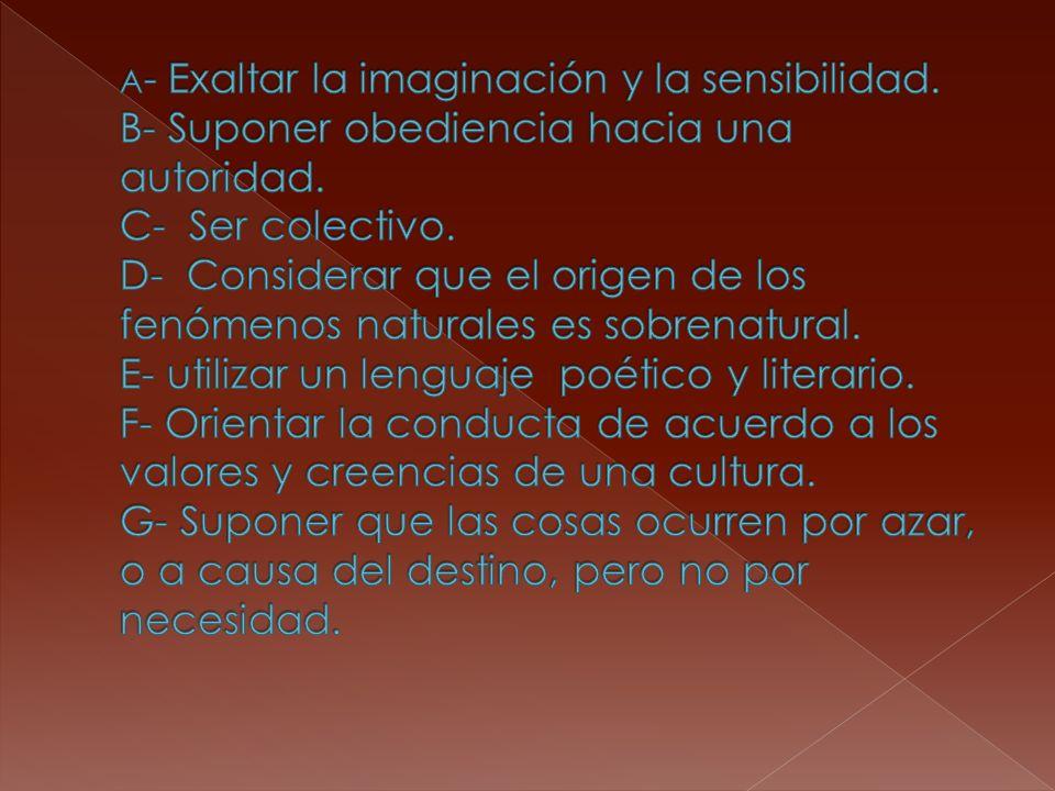 A- Exaltar la imaginación y la sensibilidad