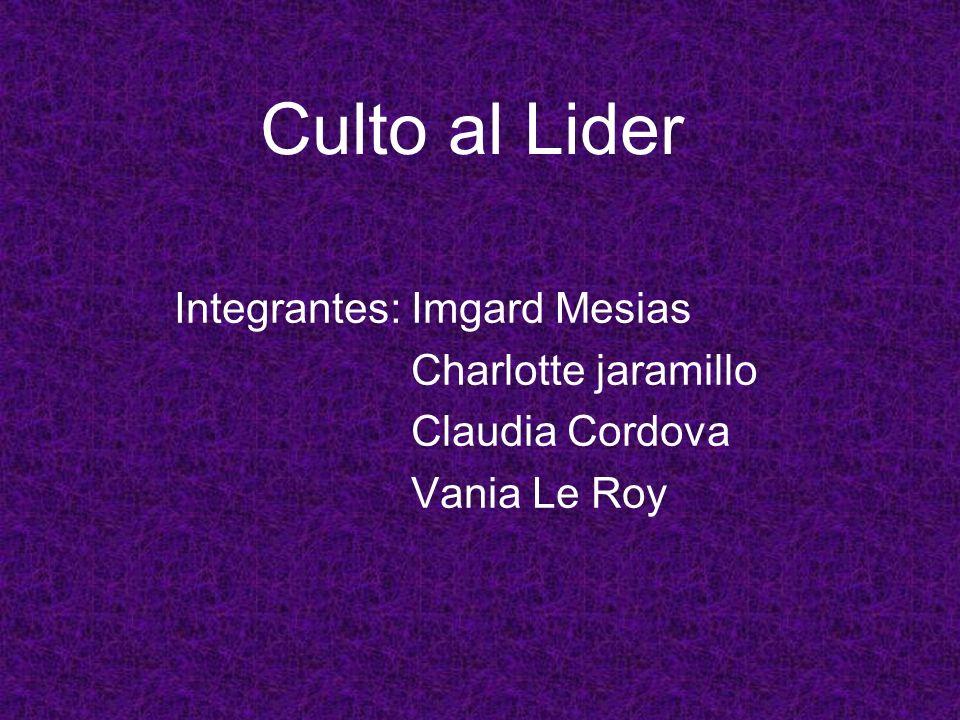 Culto al Lider Integrantes: Imgard Mesias Charlotte jaramillo
