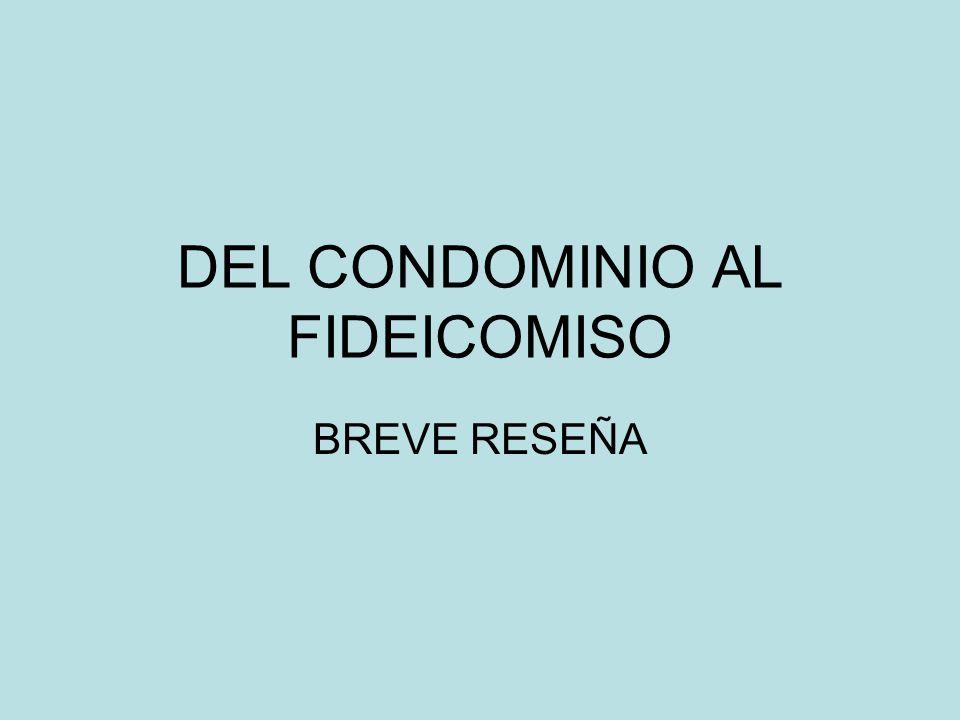 DEL CONDOMINIO AL FIDEICOMISO