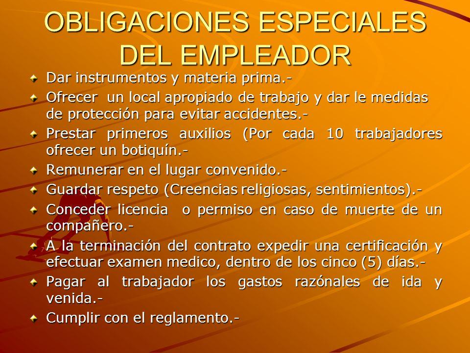OBLIGACIONES ESPECIALES DEL EMPLEADOR