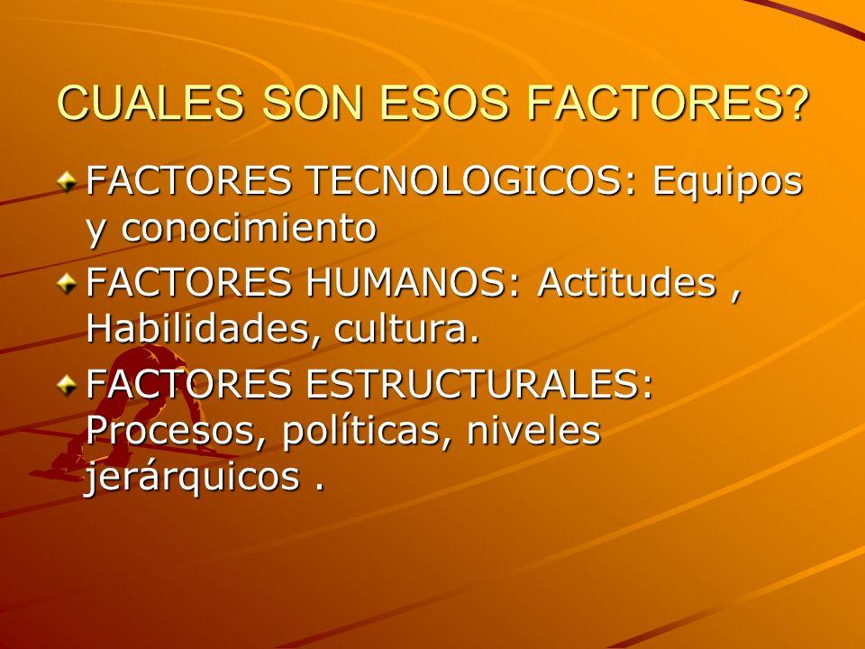 CUALES SON ESOS FACTORES