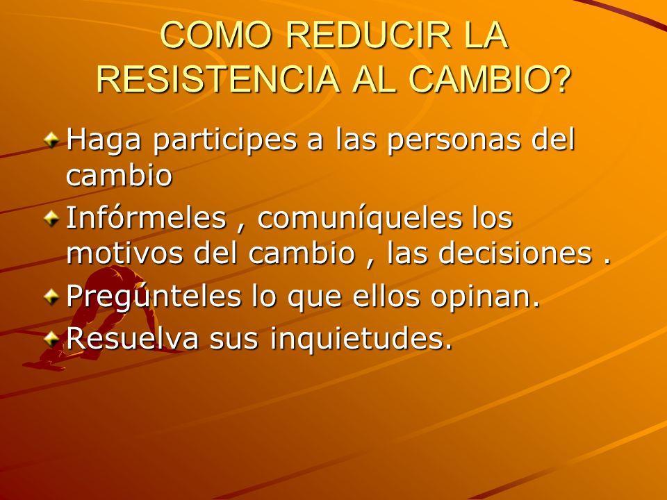 COMO REDUCIR LA RESISTENCIA AL CAMBIO