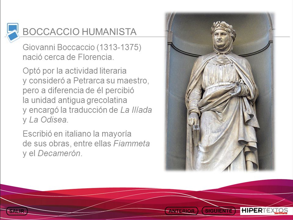 BOCCACCIO HUMANISTAGiovanni Boccaccio (1313-1375) nació cerca de Florencia.