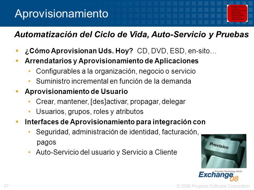 Aprovisionamiento Automatización del Ciclo de Vida, Auto-Servicio y Pruebas. ¿Cómo Aprovisionan Uds. Hoy CD, DVD, ESD, en-sito…