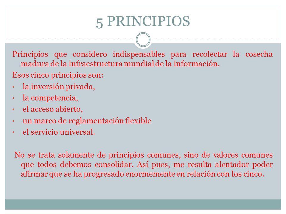 5 PRINCIPIOS Principios que considero indispensables para recolectar la cosecha madura de la infraestructura mundial de la información.