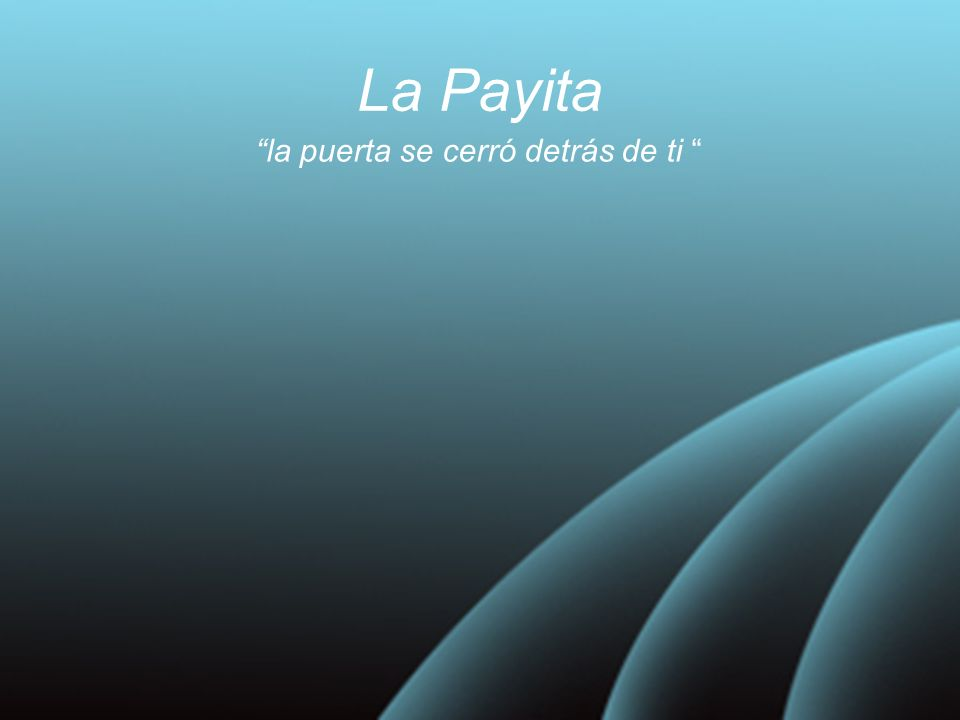 La Payita la puerta se cerró detrás de ti