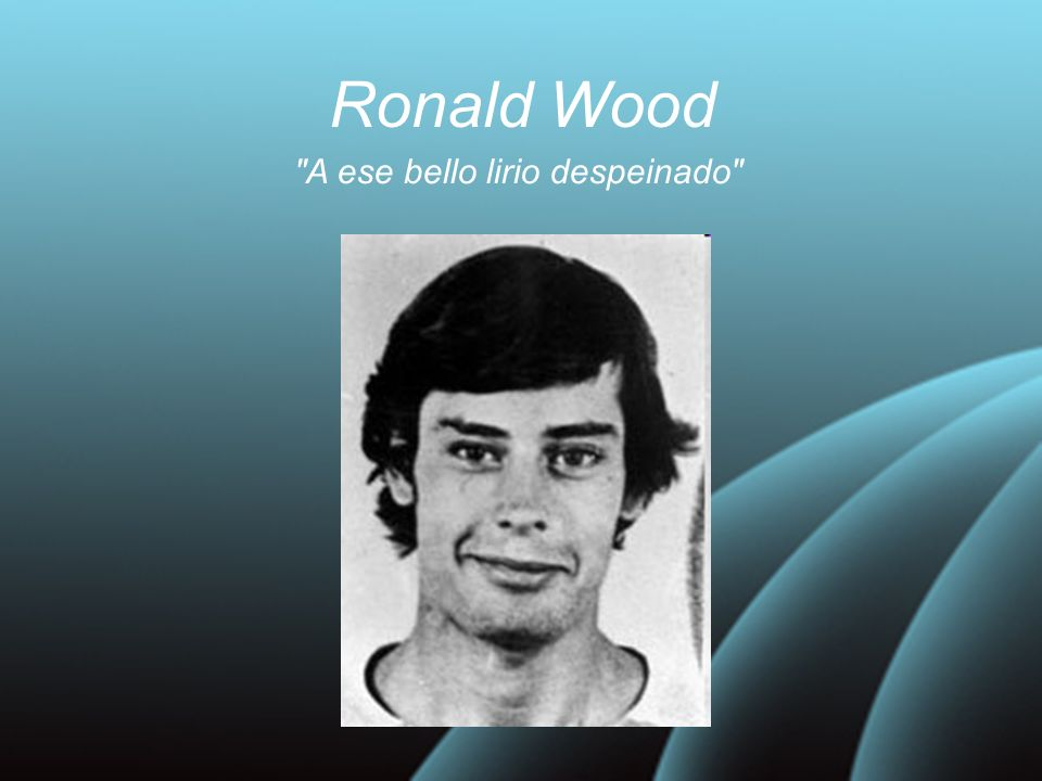 Ronald Wood A ese bello lirio despeinado