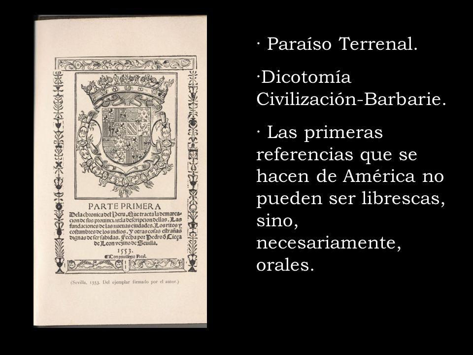 · Paraíso Terrenal. ·Dicotomía Civilización-Barbarie.