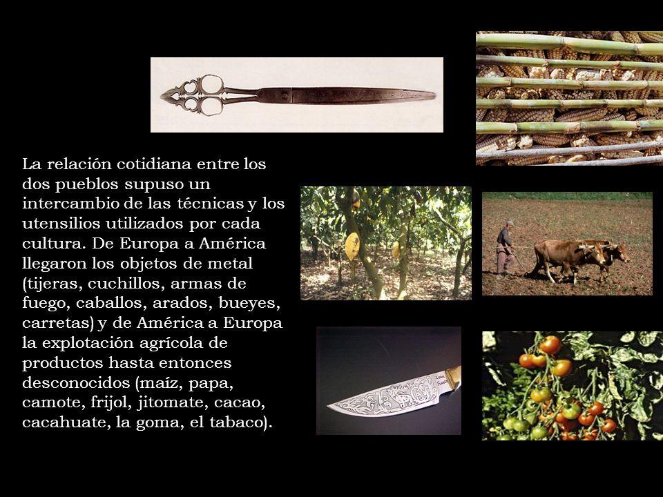 La relación cotidiana entre los dos pueblos supuso un intercambio de las técnicas y los utensilios utilizados por cada cultura.