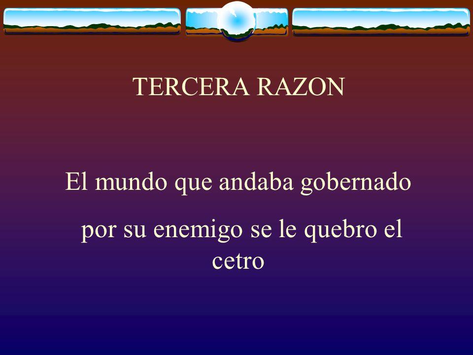 TERCERA RAZON El mundo que andaba gobernado