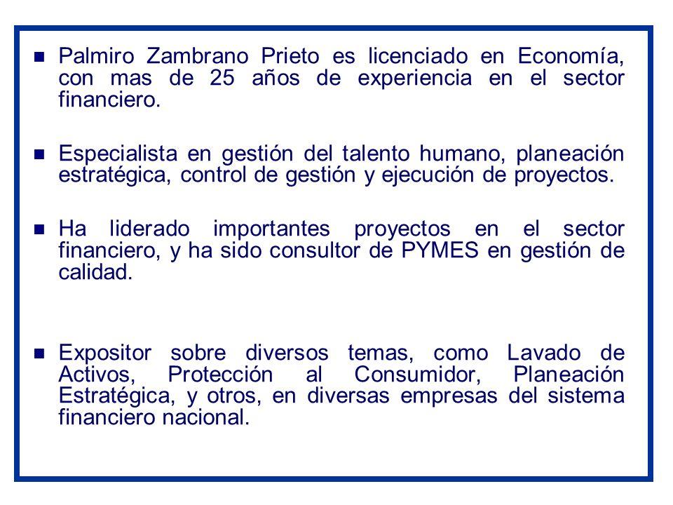Palmiro Zambrano Prieto es licenciado en Economía, con mas de 25 años de experiencia en el sector financiero.