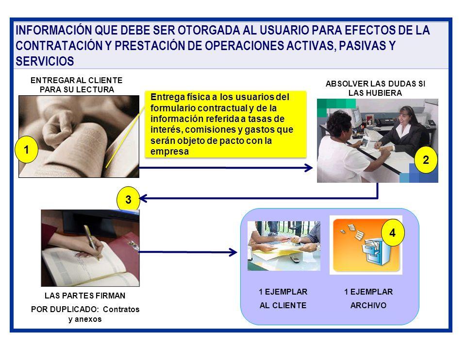 INFORMACIÓN QUE DEBE SER OTORGADA AL USUARIO PARA EFECTOS DE LA CONTRATACIÓN Y PRESTACIÓN DE OPERACIONES ACTIVAS, PASIVAS Y SERVICIOS