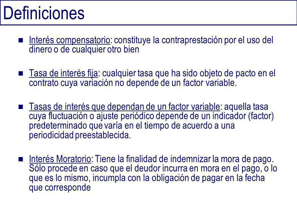 Definiciones Interés compensatorio: constituye la contraprestación por el uso del dinero o de cualquier otro bien.