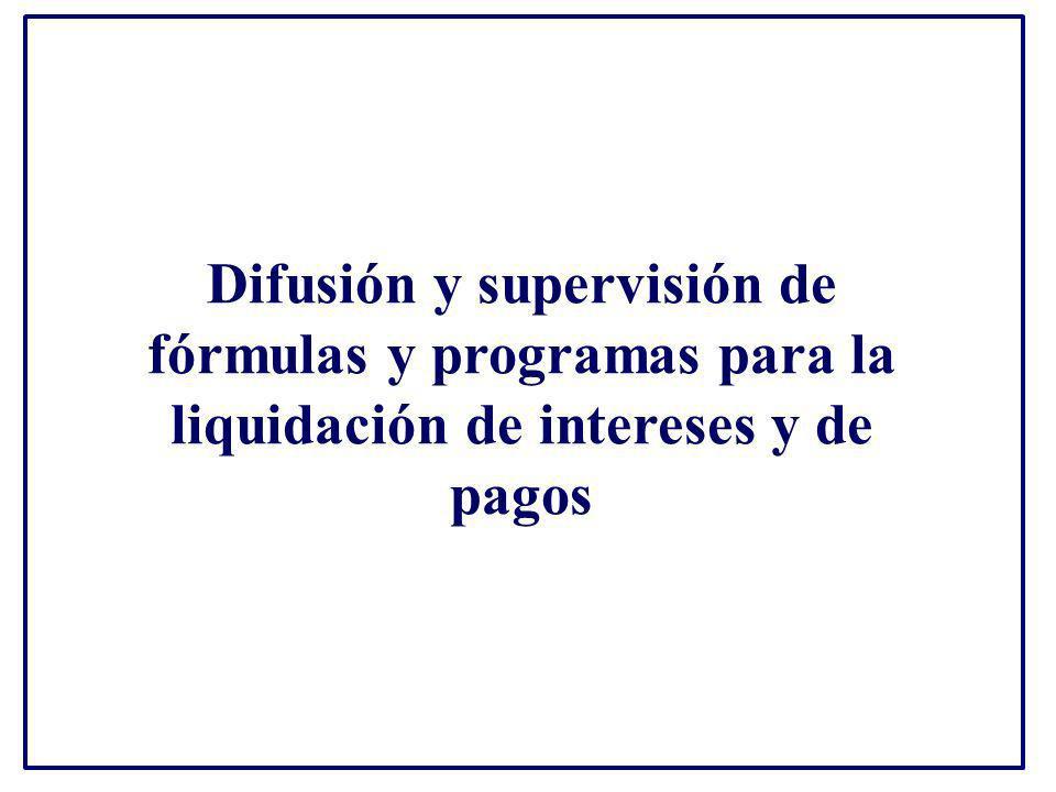 Difusión y supervisión de fórmulas y programas para la liquidación de intereses y de pagos