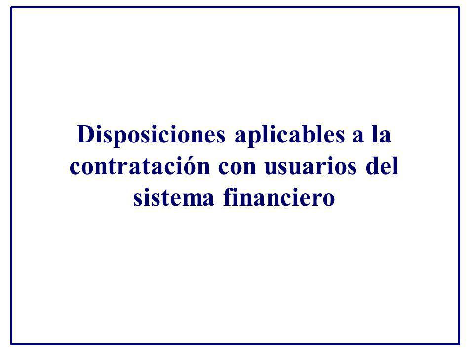 Disposiciones aplicables a la contratación con usuarios del sistema financiero